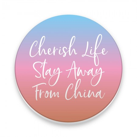[FRAGILE] CHERISH LIFE, STAY AWAY FROM CHINA
