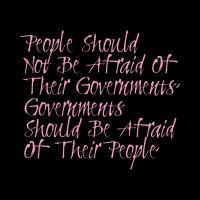 人民不應該害怕政府,政府才應該畏懼人民