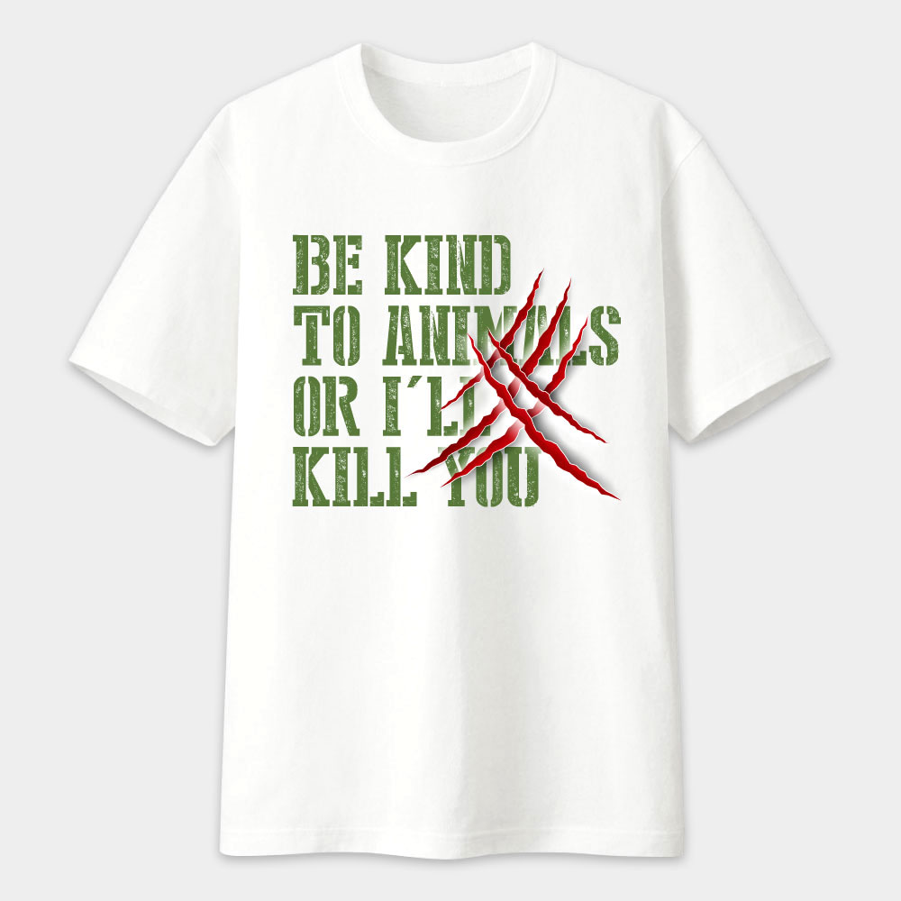 [FRAGILE] be kind to animals, or i'll kill you 創意潮TEE